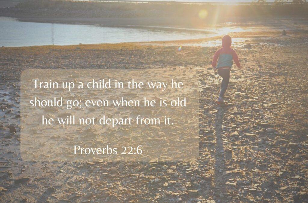 Train Up a Child – Psalm 127